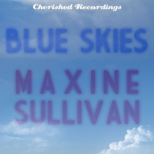 Play & Download Blue Skies by Maxine Sullivan | Napster