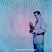 Play & Download Stairway to the Stars by Buddy Morrow | Napster