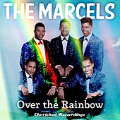 Play & Download Over the Rainbow by The Marcels | Napster
