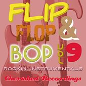Flip Flop and Bop, Vol. 9 by Various Artists