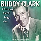 Play & Download Stringing Along with You by Buddy Clark (Jazz) | Napster