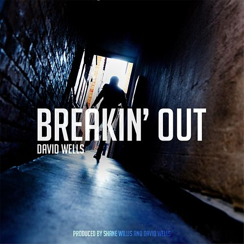 Play & Download Breakin' Out by David Wells | Napster