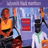 Two Worlds One Heart by Ladysmith Black Mambazo