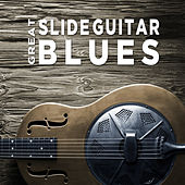 Great Slide Guitar Blues by Various Artists
