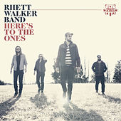 Play & Download Here's to the Ones by Rhett Walker Band | Napster