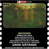 Play & Download Beethoven: Works for Violin by David Oistrakh | Napster