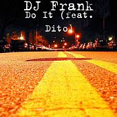 Play & Download Do It (feat. Dito) by DJ Frank   Napster