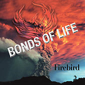 Bonds of Life by Firebird