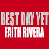Play & Download Best Day Yet by Faith Rivera | Napster