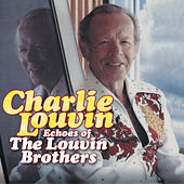 Echoes Of The Louvin Brothers by Charlie Louvin