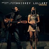 Play & Download Whiskey Lullaby (feat. Luz Maria) by Arturo Leyva | Napster