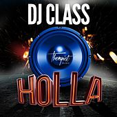 Play & Download Holla - Single by DJ Class | Napster
