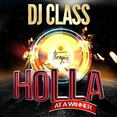 Holla At A Winner - Single von DJ Class