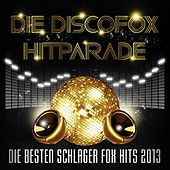 Play & Download Die Discofox Hitparade – Die besten Schlager Fox Hits 2013 by Various Artists | Napster