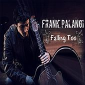 Play & Download Falling Too by Frank Palangi | Napster
