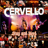 Stay and Bleed by Cervello