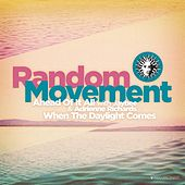 Ahead of It All / When Daylight Comes by Random Movement