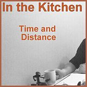 Time and Distance by In The Kitchen