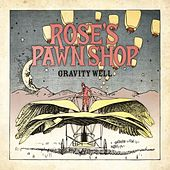 Gravity Well by Rose's Pawn Shop