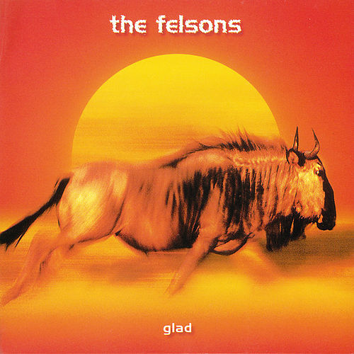 Play & Download Glad by The Felsons | Napster