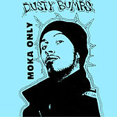 Dusty Bumps by Moka Only