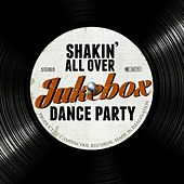 Play & Download Shakin' All Over: Jukebox Dance Party by Various Artists | Napster