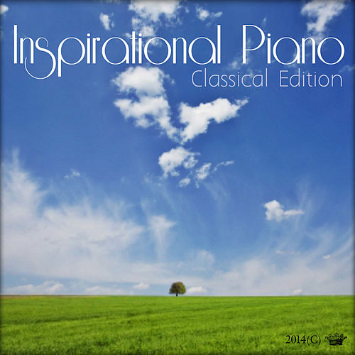 Inspirational Piano music ( Classical Edition ) by Studying Music
