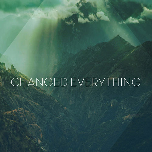 Play & Download Changed Everything - Single by Todd Wright | Napster