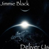 Deliver Us by Jimmie Black