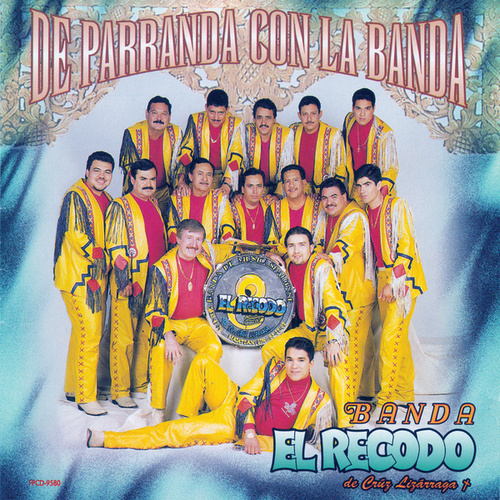 Play & Download De Parranda Con La Banda by Banda El Recodo | Napster