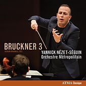 Bruckner: Symphony No. 3 in D Minor, WAB 103 (Original 1873 Version) by Orchestre Métropolitain