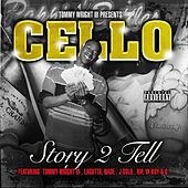 Story 2 Tell by Cello