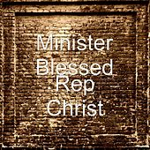 Play & Download Rep Christ by Minister Blessed | Napster