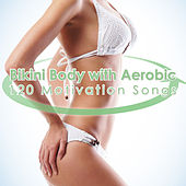 Bikini Body With Aerobic - 120 Motivation Songs by Various Artists