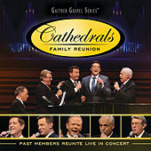 Cathedrals Family Reunion: Past Members Reunite Live In Concert by The Cathedrals