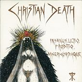 Insanus, Ultio, Prodito, Misericordiaque by Christian Death