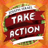 Play & Download Take Action by Joseph Israel | Napster