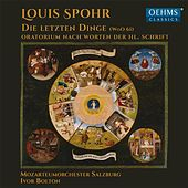 Play & Download Spohr: Die letzten Dinge, WoO 61 by Various Artists | Napster