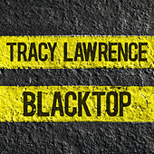 Play & Download Blacktop by Tracy Lawrence | Napster