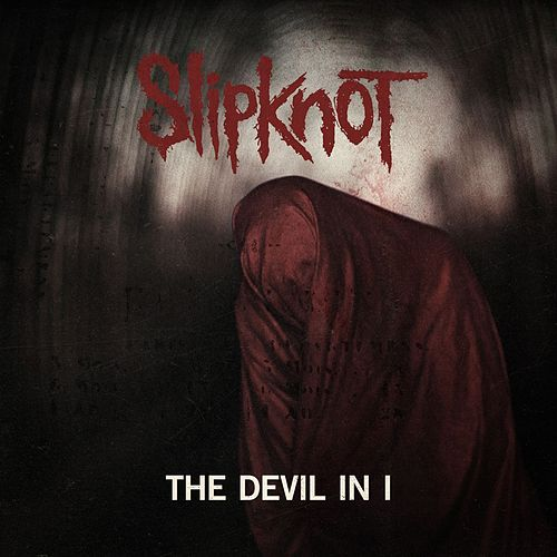 The Devil In I von Slipknot