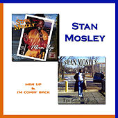 Man Up & I'm Comin' Back by Stan Mosley