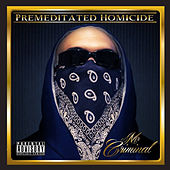 Play & Download Premeditated Homicide by Mr. Criminal | Napster