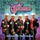 Play & Download Cruzando Fronteras by El Trono de Mexico | Napster