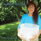 Play & Download Crystal Bowls... Inner Journey by Carol J. Spears | Napster