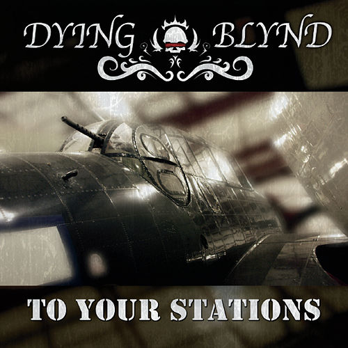 To Your Stations by Dying Blynd