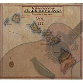 Play & Download Hawaiian Slack Key: Kings Masters Series, Vol. 3 by Various Artists | Napster