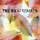 The Rikki Remixes - Single by Various Artists