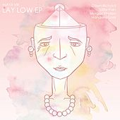 Play & Download Lay Low EP by Various Artists | Napster