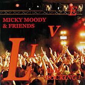 Play & Download Micky Moody and Friends Live by Micky Moody | Napster