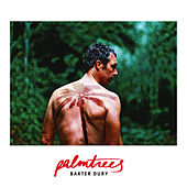 Palm Trees by Baxter Dury
